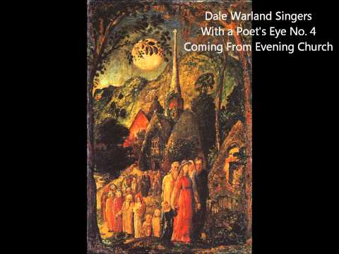 Dale Warland Singers With a Poet's Eye No. 4 Coming From Evening Church