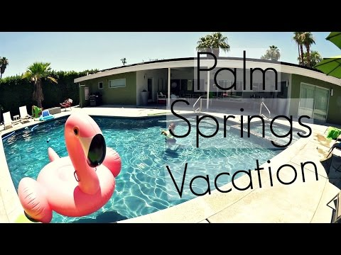 Palm Springs Vacation and House Tour 2016! | VLOG 035 | angiesmiless