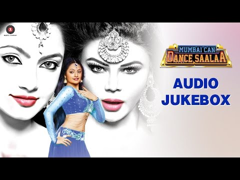 Mumbai Can Dance Saalaa Audio Jukebox | Prashant Narayanan, Rakhi Sawant & Shakti Kapoor