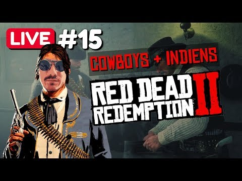 #15 COWBOYS & INDIENS - RED DEAD REDEMPTION 2 [LIVE HD60 FR] thumbnail