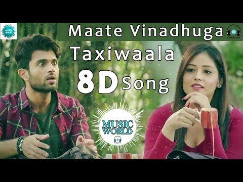 Maate Vinadhuga 8D Song  - Taxiwaala || USE EARPHONES 🎧 || MUSIC WORLD || Mp3