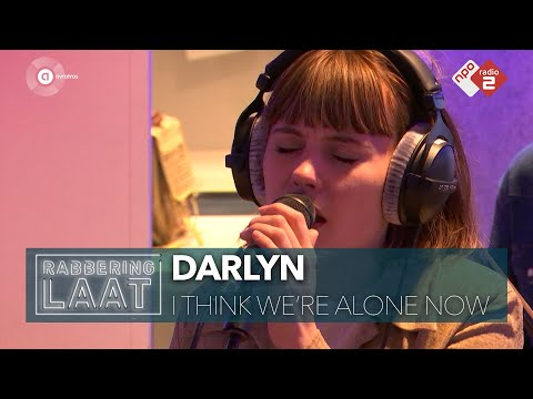 Darlyn - 'I Think We're Alone Now' live bij Rabbering Laat