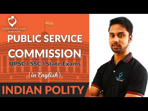 Public Service Commission in India | Indian Polity | UPSC | In English | GetintoIAS.com