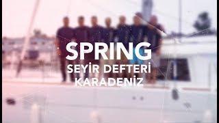 Hakan KARACA Spring Seyir Defteri ''KARADENİZ'' 1. Bölüm