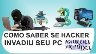 Como saber se hacker invadiu seu pc