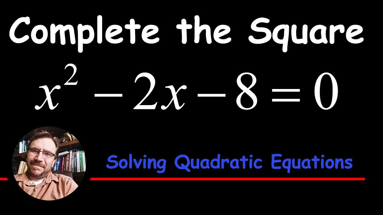 Solve Bypleting The Square X^2 2x  8 = 0