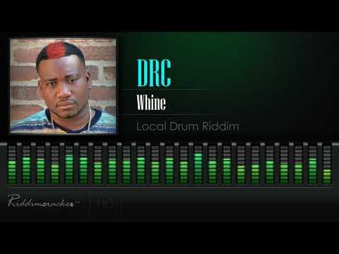 DRC - Whine (Local Drum Riddim) [Soca 2017] [HD]