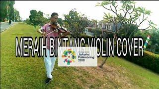 MERAIH BINTANG VIOLIN COVER(via vallen)official 18th Asian games theme song