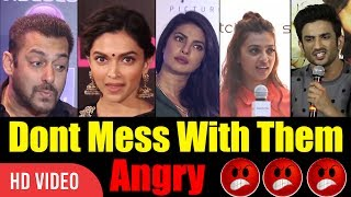 Don't Mess With These People | Bollywood Angry Reaction On Media | #Angry #Bollywood