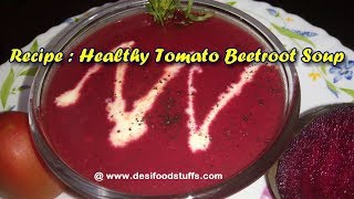 Healthy Tomato Beetroot Soup Recipe in a Desi Style | Quick and Tasty Red Tomato Beetroot Soup |