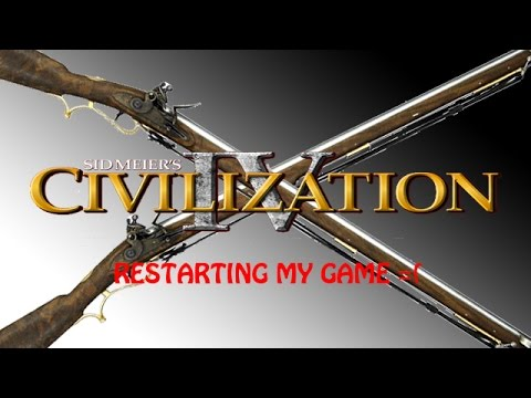 RESTARTING MY GAME - |Sid Meiers Civilization #1| |