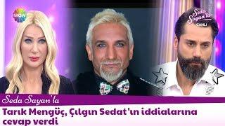 Tarık Mengüç, Çılgın Sedat'ın iddialarına cevap verdi
