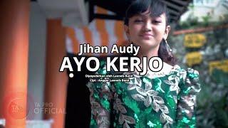 Jihan Audy - Ayo Kerjo