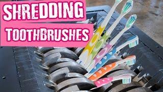 Shredding Toothbrushes - Shredding Stuff