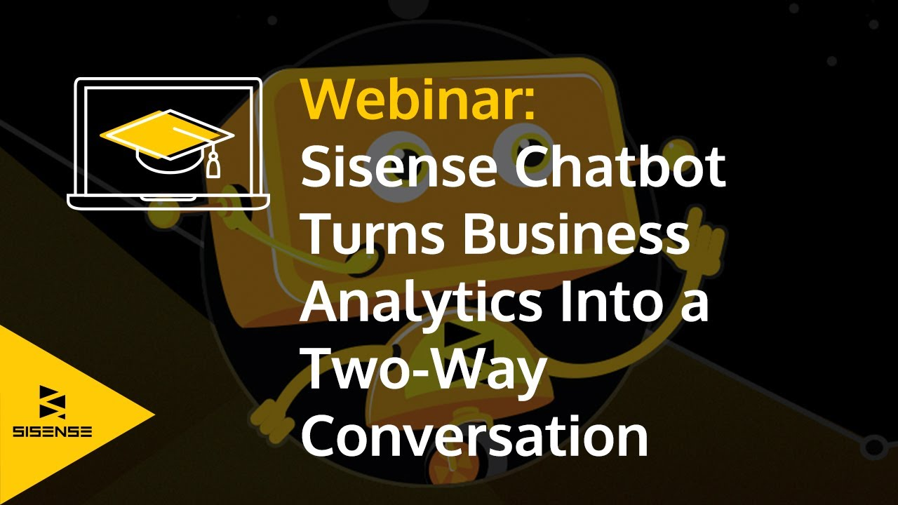 Webinar: Sisense Chatbot Turns Business Analytics Into a Two-Way  Conversation