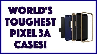 Tough Otterbox Cases for Google Pixel 3a - Reviewed