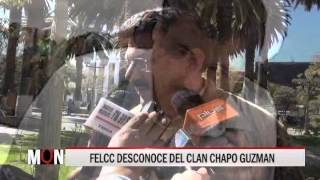 31/07/15 14:33 FELCC DESCONOCE DEL CLAN CHAPO GUZMAN