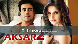 Aaj Zid Song Aksar 2.mp3