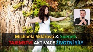 Michaela Sklářová & Sueneé: Tajemství aktivace životní síly