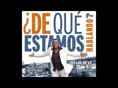 Descargar MP3 Elito Revé y Su Charangon - Niña relajate (HQ Audio)