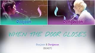 Beast (비스트) (Doojoon & Dongwoon) - 문이 닫히면 (When The Door Closes) (Color Coded Lyrics Han/Rom/Eng/가사)