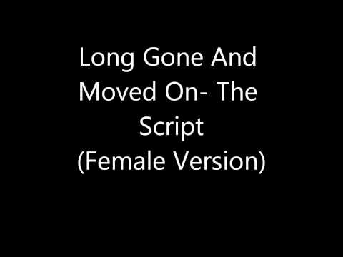 Long Gone And Moved On-The Script (Female Version)