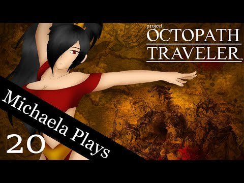 『Michaela Plays』Octopath Traveler - Part 20