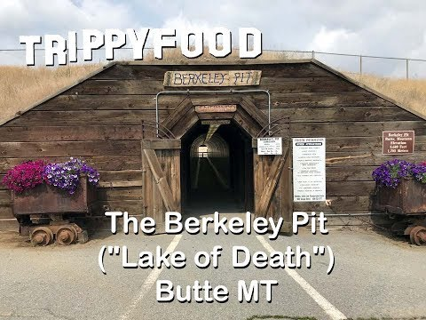 """The Berkeley Pit (""""Lake of Death""""), Butte MT - Trippy Food Episode 191"""