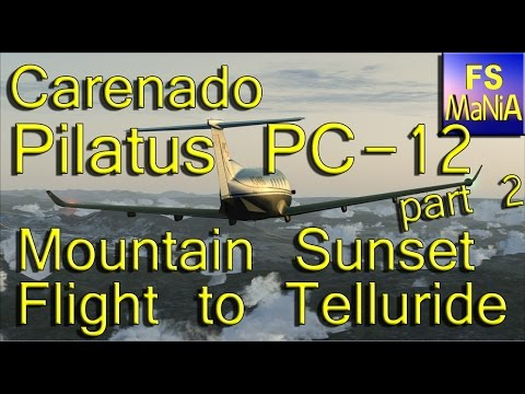 Carenado Pilatus PC-12 HD Sunset Mountain Flight part 2 of 3