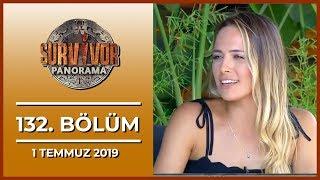 Survivor Panorama 132. Bölüm - 1 Temmuz 2019