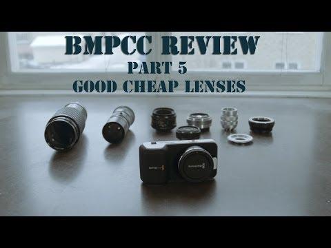 BMPCC - Part 5/9 - Good Low Budget Lenses