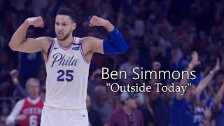 "Ben Simmons Mix - ""Outside Today"" ᴴᴰ"