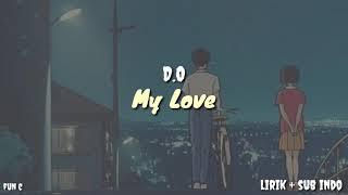 D.O - My Love Lirik Sub Indo | Terjemahan