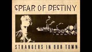 Spear Of Destiny - Strangers In Our Town