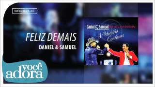 Daniel & Samuel - Feliz Demais (Ao Vivo em Goiânia - A História Continua) [Áudio Oficial]