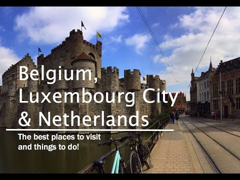 Traveling through Europe (Belgium, Luxembourg City & Netherlands)
