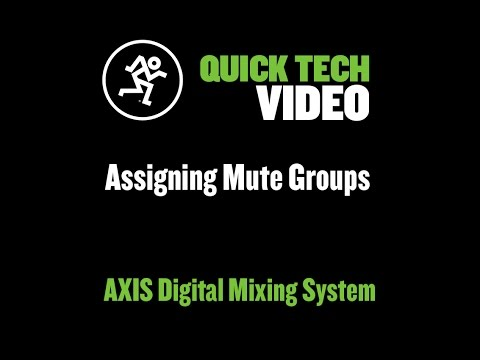 Mackie AXIS Digital Mixing System - Assigning Mute Groups
