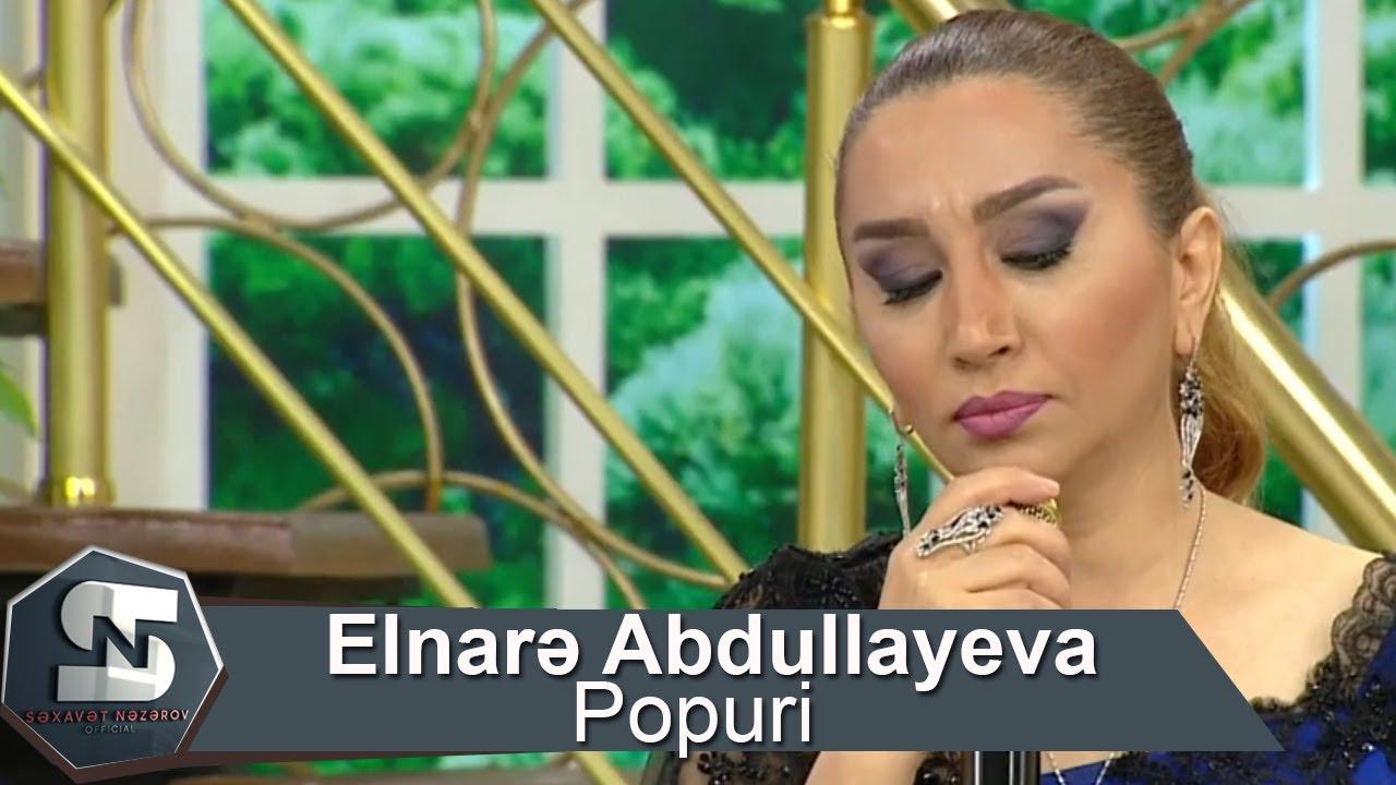 Elnare Abdullayeva Super Popuri Mahnilar Toy