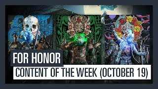 FOR HONOR - New content of the week (October 19)