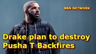 Drake plan to destroy Pusha T Backfires