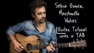 Selena Gomez - Wolves GUITAR TUTORIAL w TAB / Wolves GUITAR LESSON Guitar Cover How To play Wolves
