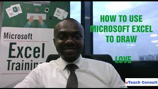 How to use Microsoft Excel to draw LOVE symbol