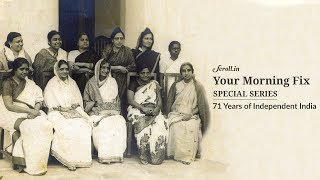 Your Morning Fix, Special Episode: The women who helped shape the Constitution of India