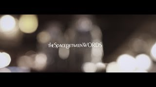 The Space Between Words Official Movie Trailer #1