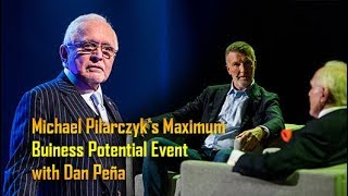 Michael Pilarczyk - Maximum Business Potential - Event with Dan Peña