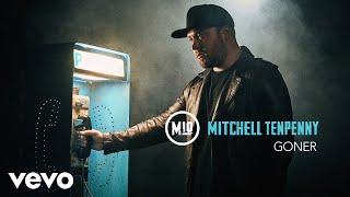 Mitchell Tenpenny - Goner (Audio) Video