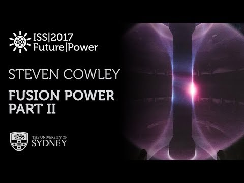 Fusion Energy (Part II) — Prof. Steven Cowley