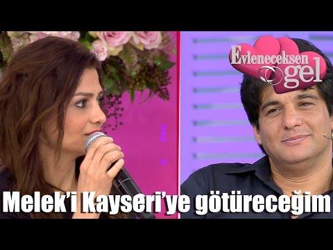 Evleneceksen Gel - Melek'i Kayseri'ye Götüreceğim