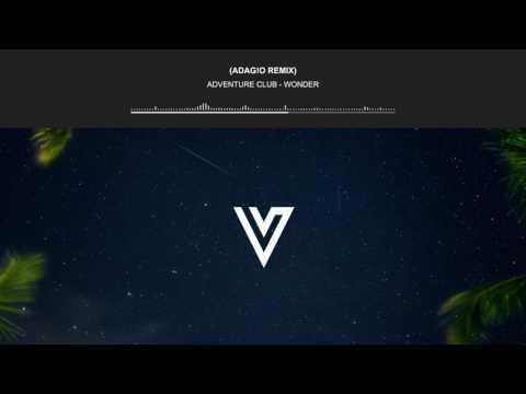 Adventure Club - Wonder (ADAG!O Remix)