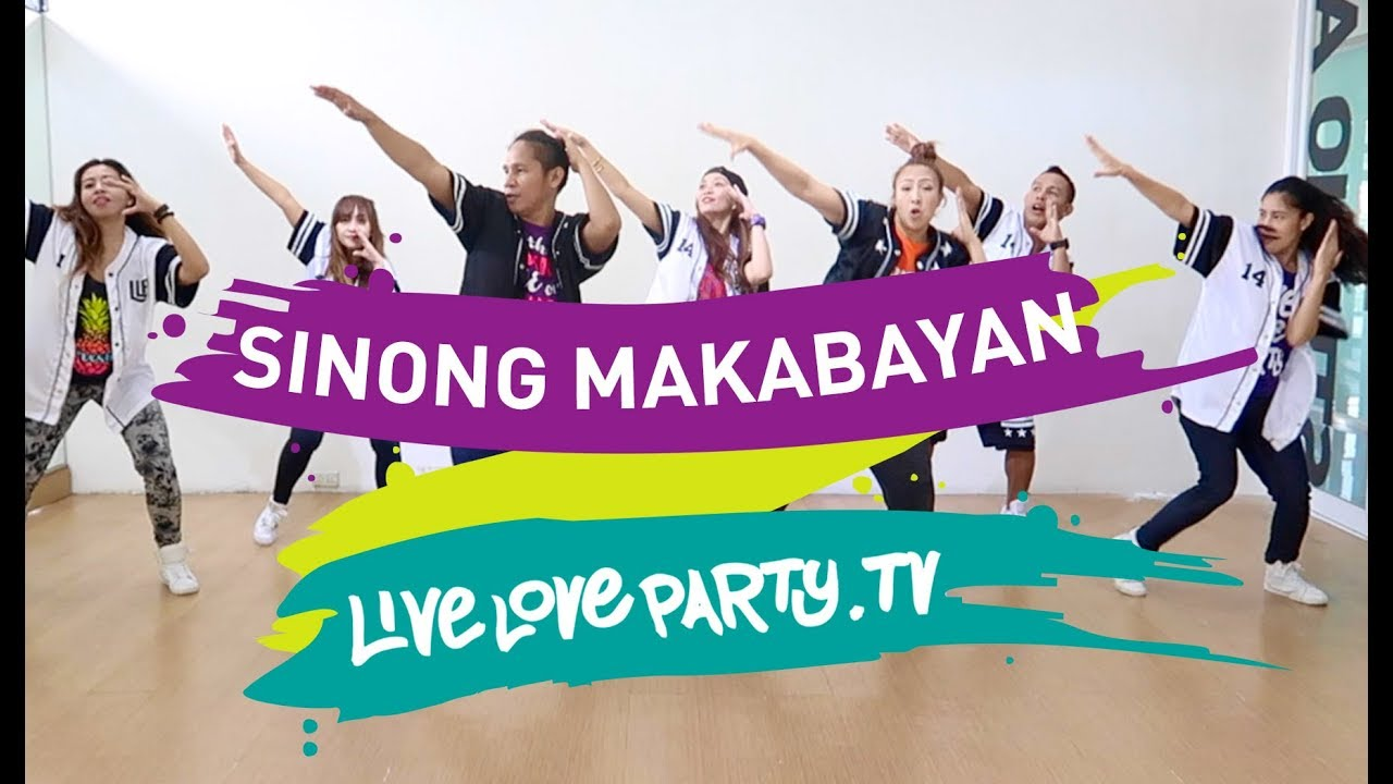 Sinong Makabayan | Live Love Party | Dance Fitness